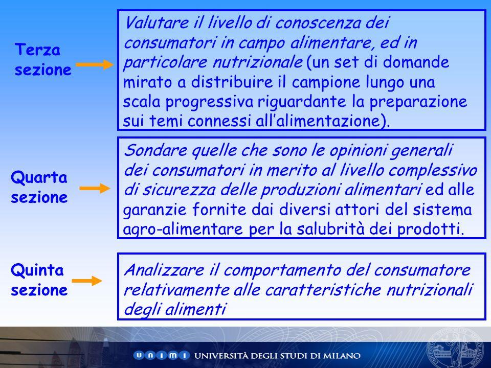 Terza sezione Quarta sezione Valutare il livello di conoscenza dei consumatori in campo alimentare, ed in particolare nutrizionale (un set di domande