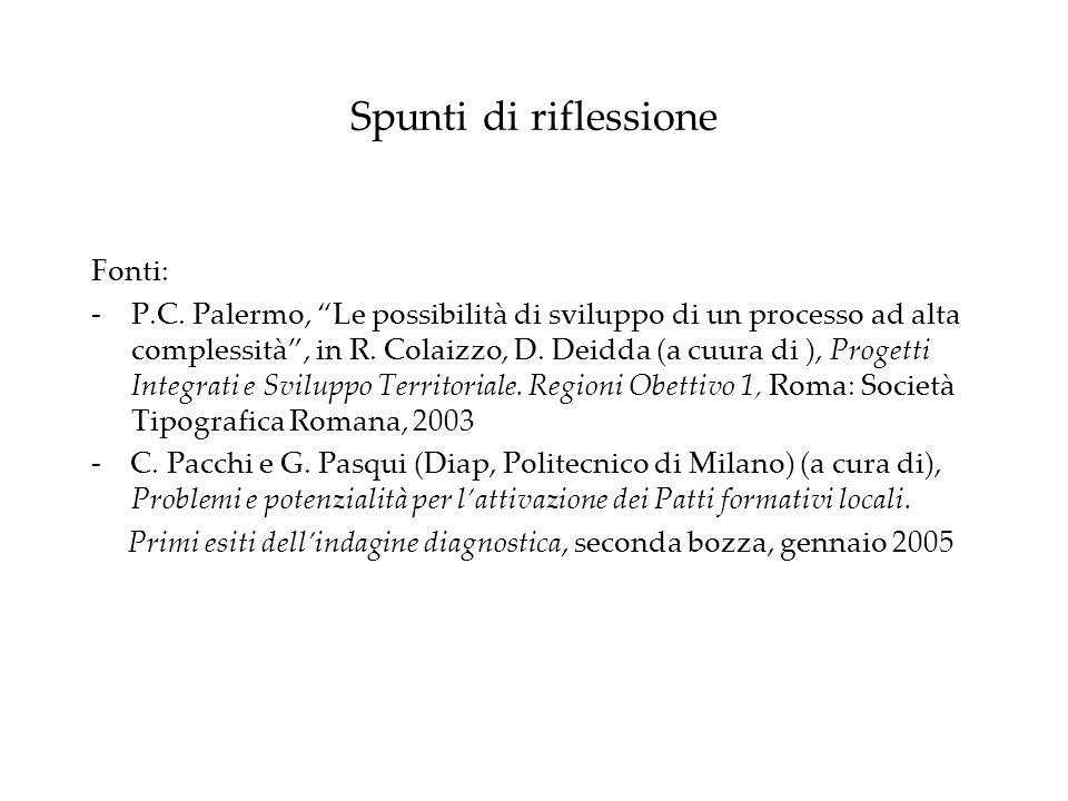 Spunti di riflessione Fonti: -P.C. Palermo, Le possibilità di sviluppo di un processo ad alta complessità, in R. Colaizzo, D. Deidda (a cuura di ), Pr