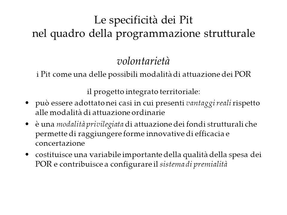 Le specificità dei Pit nel quadro della programmazione strutturale volontarietà i Pit come una delle possibili modalità di attuazione dei POR il proge