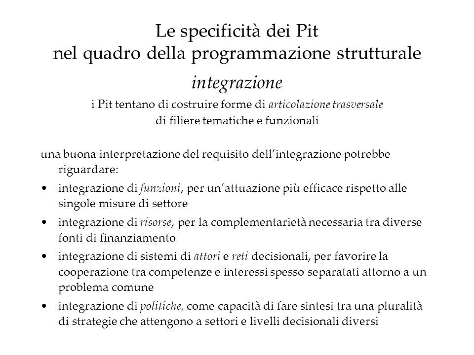 Le specificità dei Pit nel quadro della programmazione strutturale integrazione i Pit tentano di costruire forme di articolazione trasversale di filie