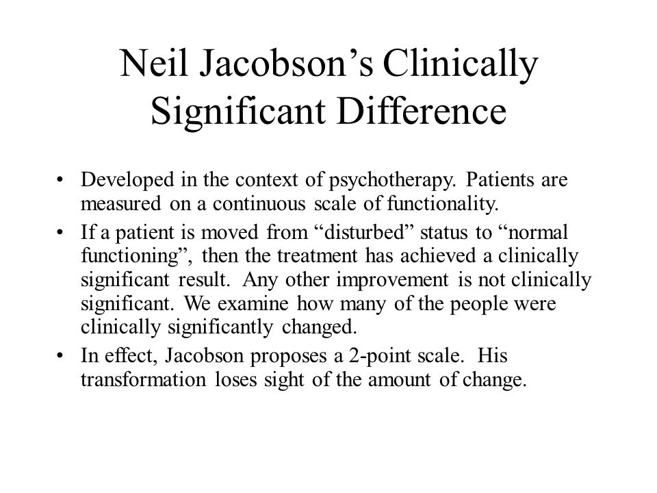Neil Jacobsons Clinically Significant Difference Developed in the context of psychotherapy.