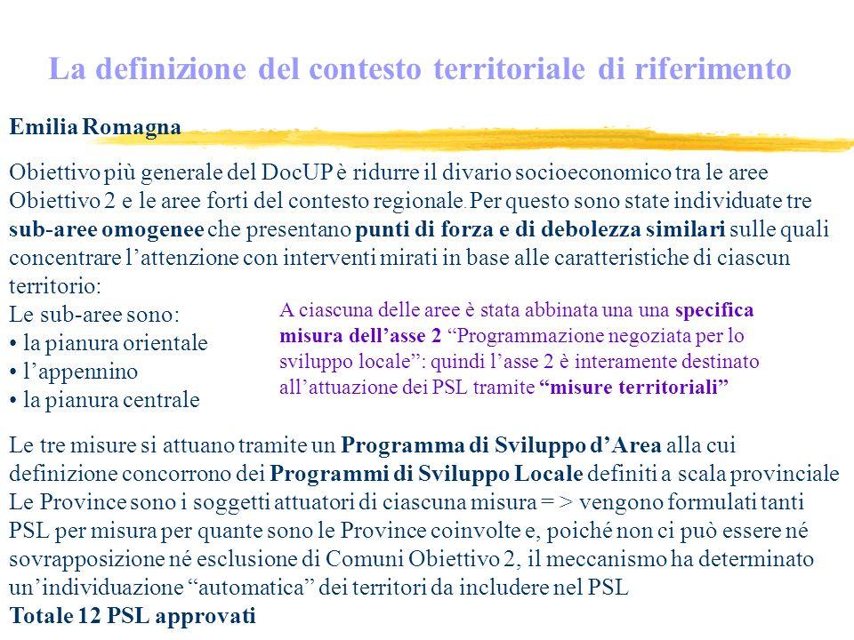Emilia Romagna Obiettivo più generale del DocUP è ridurre il divario socioeconomico tra le aree Obiettivo 2 e le aree forti del contesto regionale.