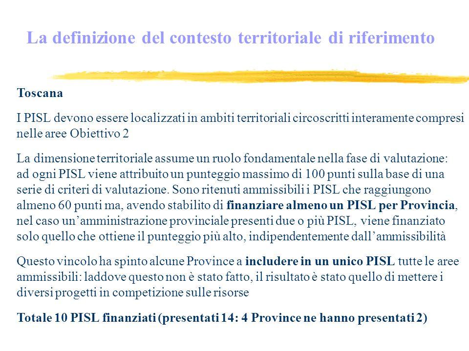 Toscana I PISL devono essere localizzati in ambiti territoriali circoscritti interamente compresi nelle aree Obiettivo 2 La dimensione territoriale assume un ruolo fondamentale nella fase di valutazione: ad ogni PISL viene attribuito un punteggio massimo di 100 punti sulla base di una serie di criteri di valutazione.