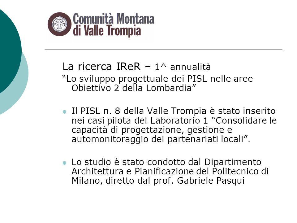 La ricerca IReR – 1^ annualità Lo sviluppo progettuale dei PISL nelle aree Obiettivo 2 della Lombardia Il PISL n.