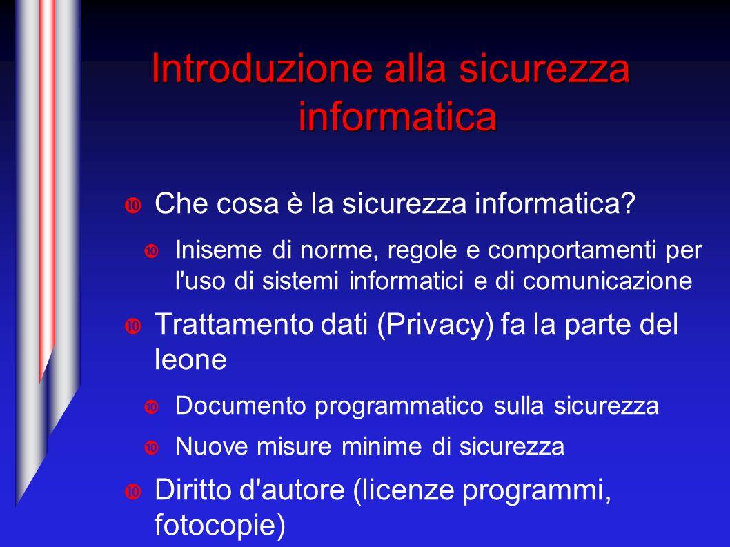 Introduzione alla sicurezza informatica Che cosa è la sicurezza informatica? Iniseme di norme, regole e comportamenti per l'uso di sistemi informatici