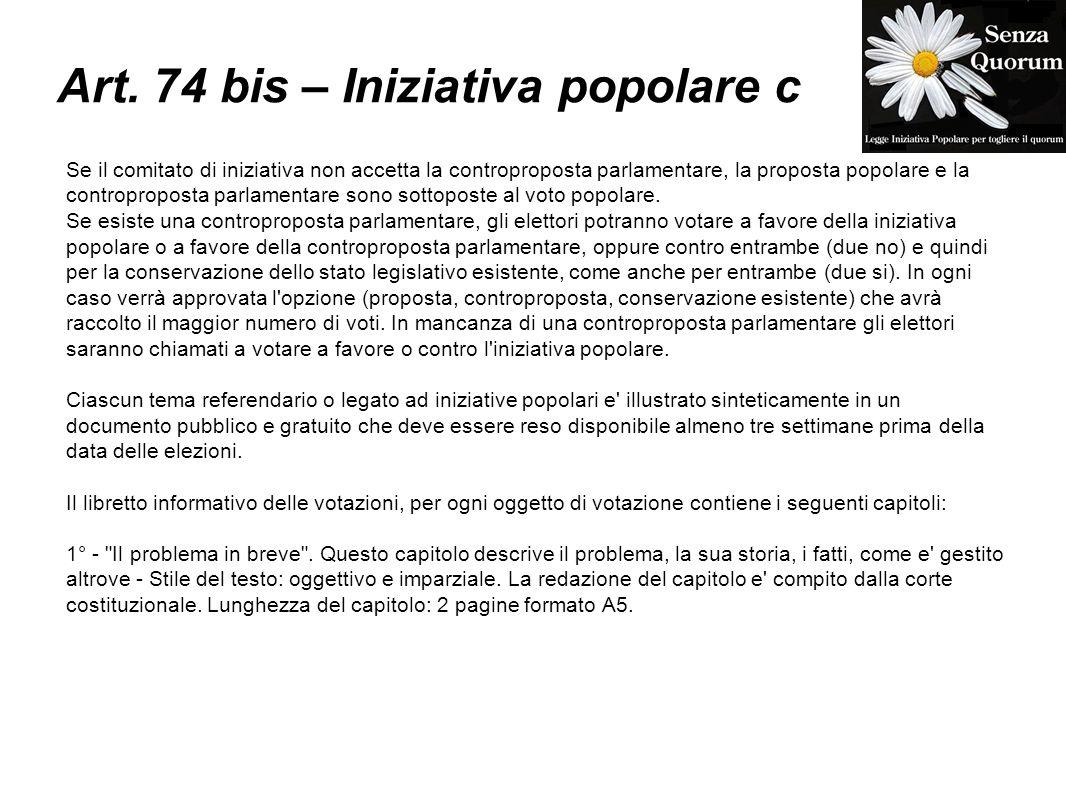 Art. 74 bis – Iniziativa popolare c Se il comitato di iniziativa non accetta la controproposta parlamentare, la proposta popolare e la controproposta