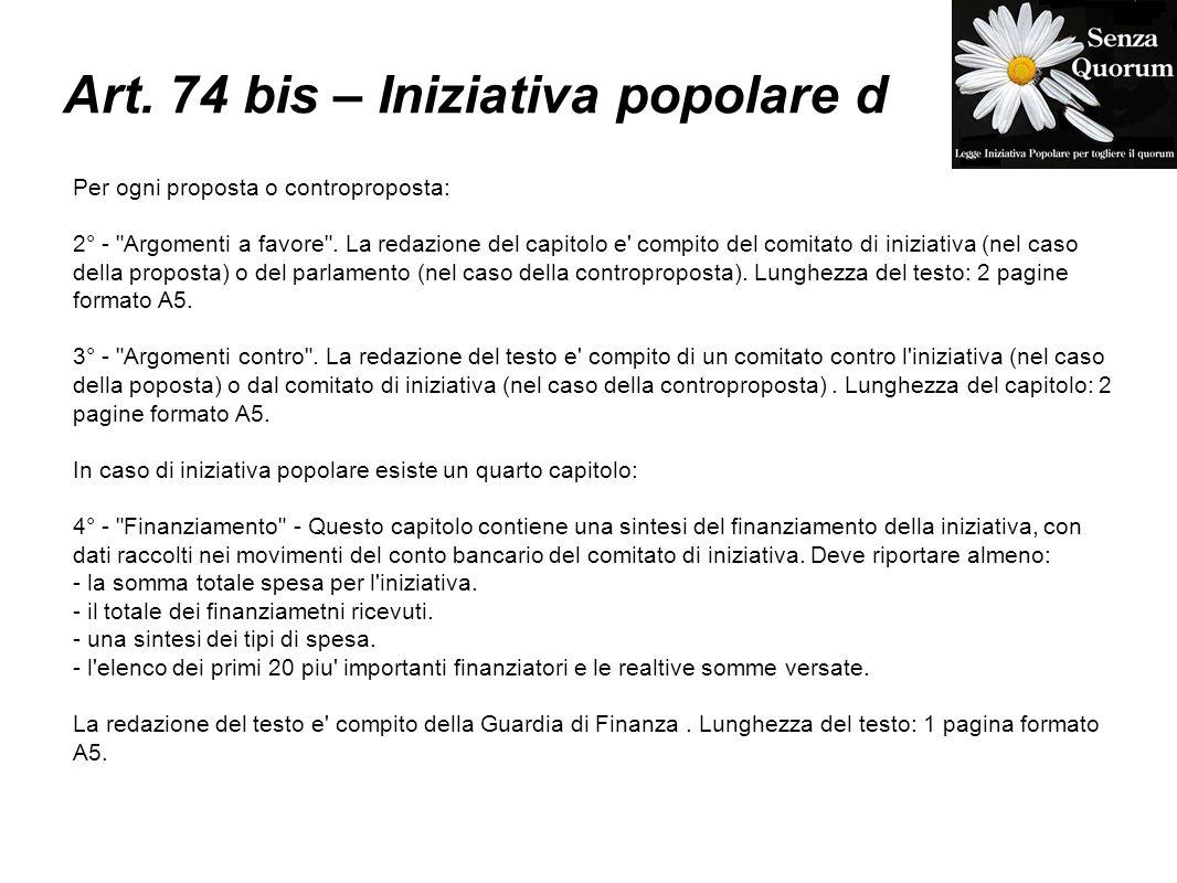 Art. 74 bis – Iniziativa popolare d Per ogni proposta o controproposta: 2° - Argomenti a favore .