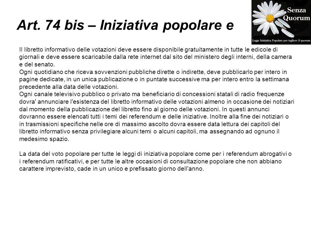 Art. 74 bis – Iniziativa popolare e Il libretto informativo delle votazioni deve essere disponibile gratuitamente in tutte le edicole di giornali e de