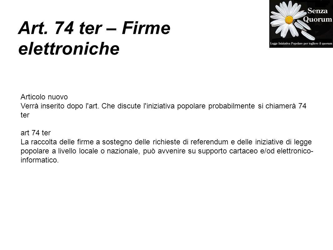 Art. 74 ter – Firme elettroniche Articolo nuovo Verrà inserito dopo l art.