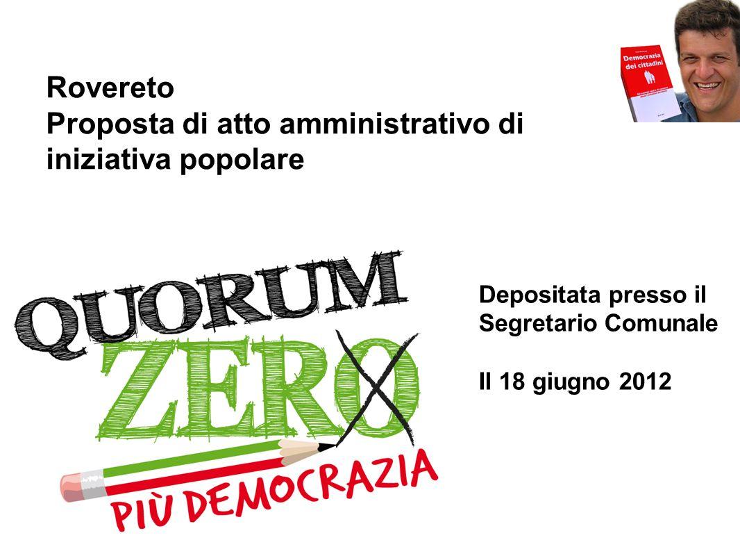 Rovereto Proposta di atto amministrativo di iniziativa popolare Depositata presso il Segretario Comunale Il 18 giugno 2012
