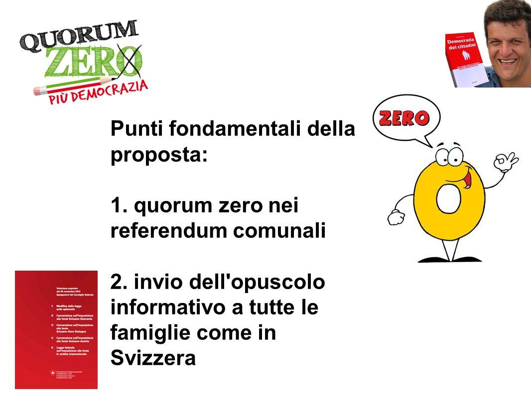 Punti fondamentali della proposta: 1. quorum zero nei referendum comunali 2.