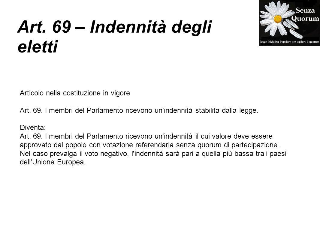 Art. 69 – Indennità degli eletti Articolo nella costituzione in vigore Art. 69. I membri del Parlamento ricevono unindennità stabilita dalla legge. Di