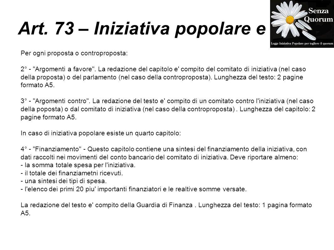Art. 73 – Iniziativa popolare e Per ogni proposta o controproposta: 2° -