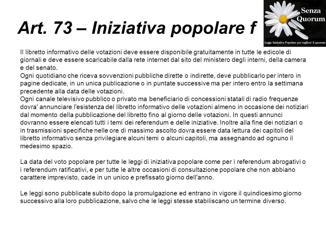 Art. 73 – Iniziativa popolare f Il libretto informativo delle votazioni deve essere disponibile gratuitamente in tutte le edicole di giornali e deve e