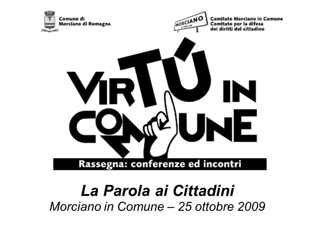 La Parola ai Cittadini Morciano in Comune – 25 ottobre 2009