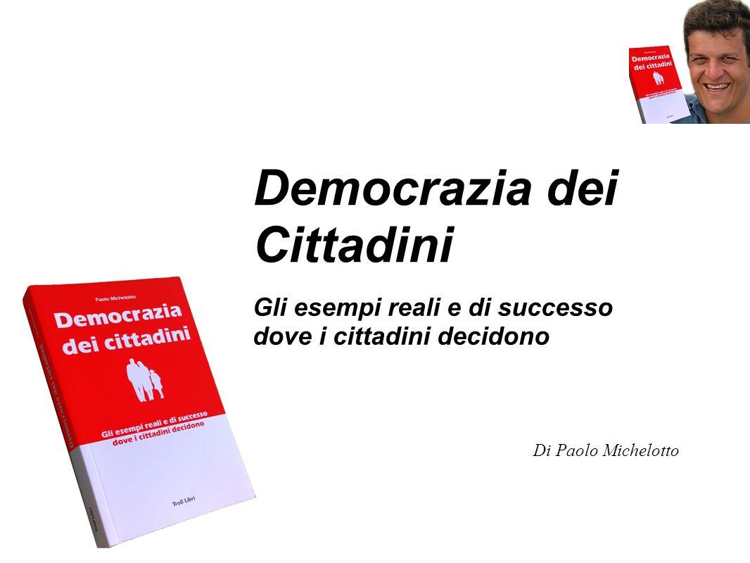 - Quorum - Democrazia Diretta in Svizzera - Democrazia Diretta in USA - Democrazia Diretta in Baviera - Revoca degli eletti - Town meeting - Rovereto