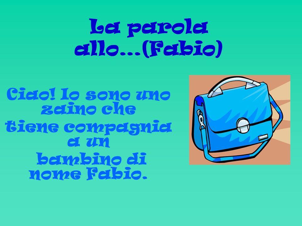 La parola allo…(Fabio) Ciao! Io sono uno zaino che tiene compagnia a un bambino di nome Fabio.