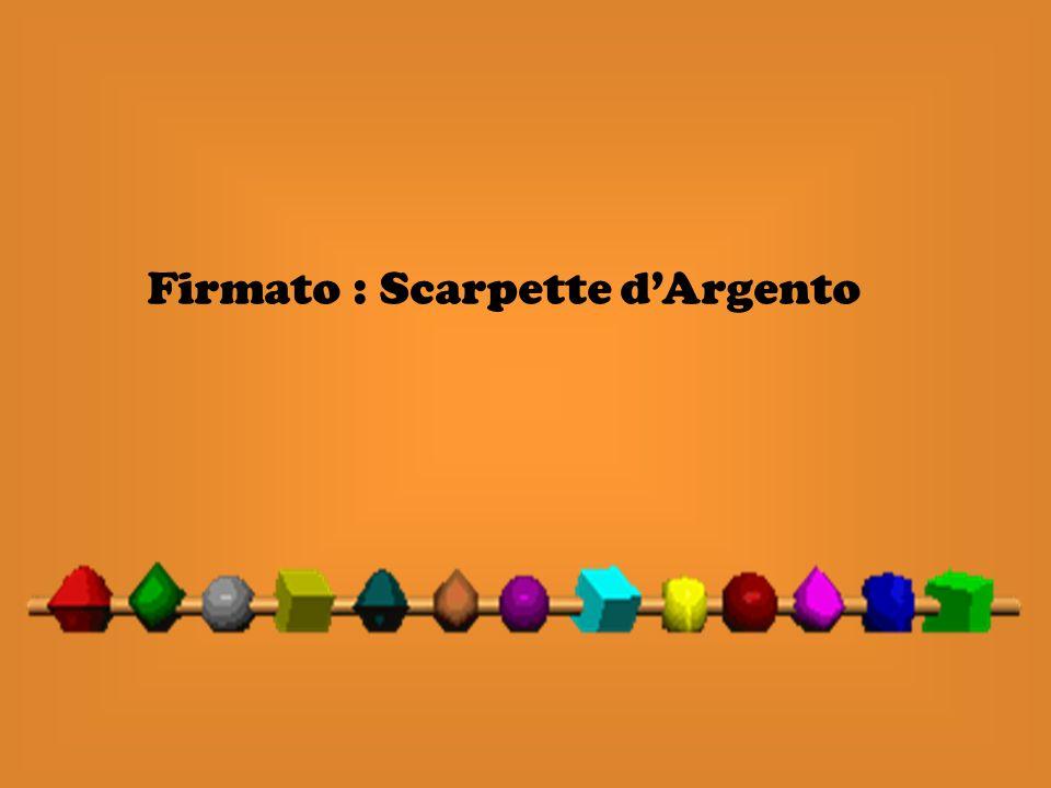 Firmato : Scarpette dArgento