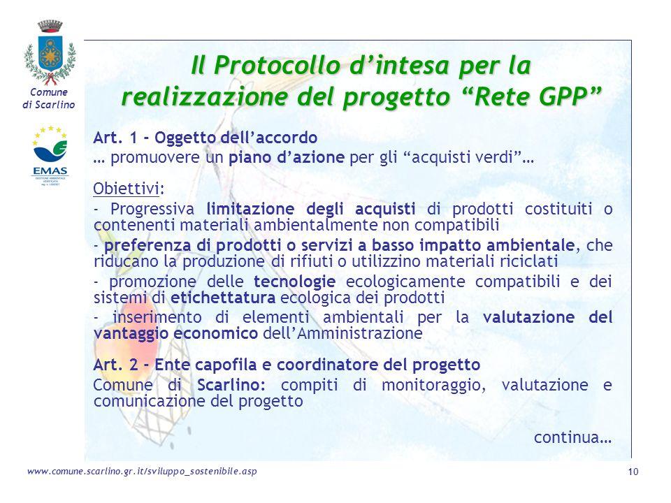 Comune di Scarlino 10 www.comune.scarlino.gr.it/sviluppo_sostenibile.asp Il Protocollo dintesa per la realizzazione del progetto Rete GPP Art. 1 - Ogg