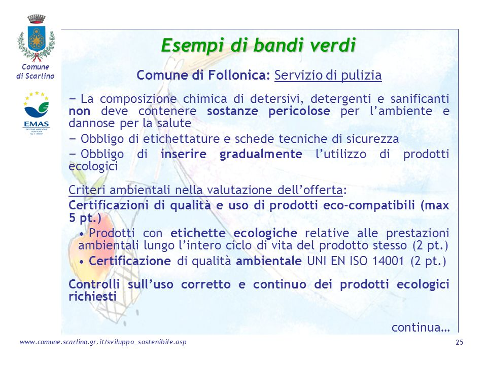 Comune di Scarlino 25 www.comune.scarlino.gr.it/sviluppo_sostenibile.asp Esempi di bandi verdi Comune di Follonica: Servizio di pulizia – La composizi