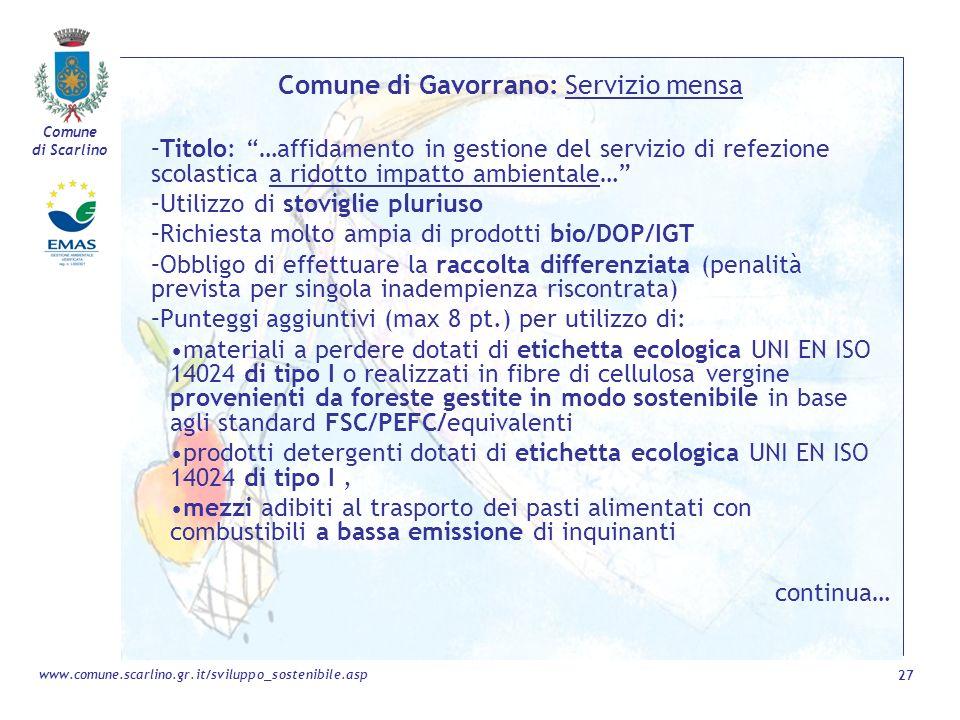 Comune di Scarlino 27 www.comune.scarlino.gr.it/sviluppo_sostenibile.asp Comune di Gavorrano: Servizio mensa –Titolo: …affidamento in gestione del ser
