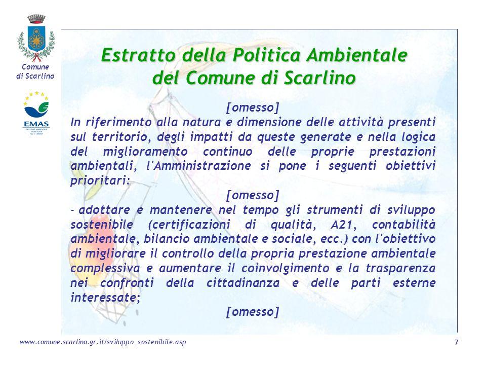Comune di Scarlino 7 www.comune.scarlino.gr.it/sviluppo_sostenibile.asp Estratto della Politica Ambientale del Comune di Scarlino [omesso] In riferime