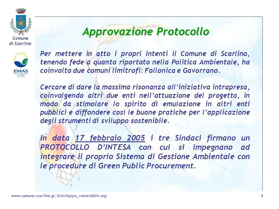 Comune di Scarlino 9 www.comune.scarlino.gr.it/sviluppo_sostenibile.asp Approvazione Protocollo Per mettere in atto i propri intenti il Comune di Scar