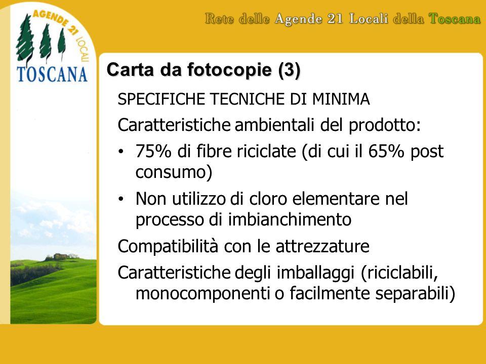 Carta da fotocopie (3) SPECIFICHE TECNICHE DI MINIMA Caratteristiche ambientali del prodotto: 75% di fibre riciclate (di cui il 65% post consumo) Non