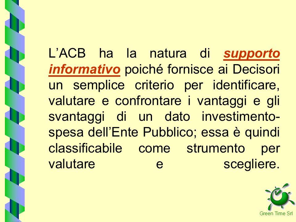 LACB ha la natura di supporto informativo poiché fornisce ai Decisori un semplice criterio per identificare, valutare e confrontare i vantaggi e gli s