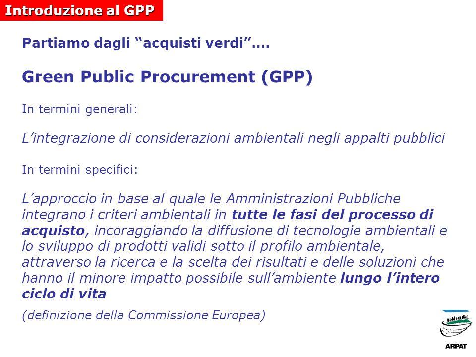Le potenzialità del GPP a livello europeo, gli appalti pubblici costituiscono circa il 16,3% del PIL europeo a livello italiano, la spesa di Stato, Regioni, Province e Comuni, solo per acquisti di beni e servizi, ammonta a circa 50 miliardi di euro (dati ISTAT).