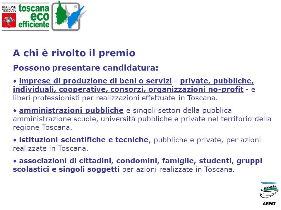 A chi è rivolto il premio Possono presentare candidatura: imprese di produzione di beni o servizi - private, pubbliche, individuali, cooperative, consorzi, organizzazioni no-profit - e liberi professionisti per realizzazioni effettuate in Toscana.
