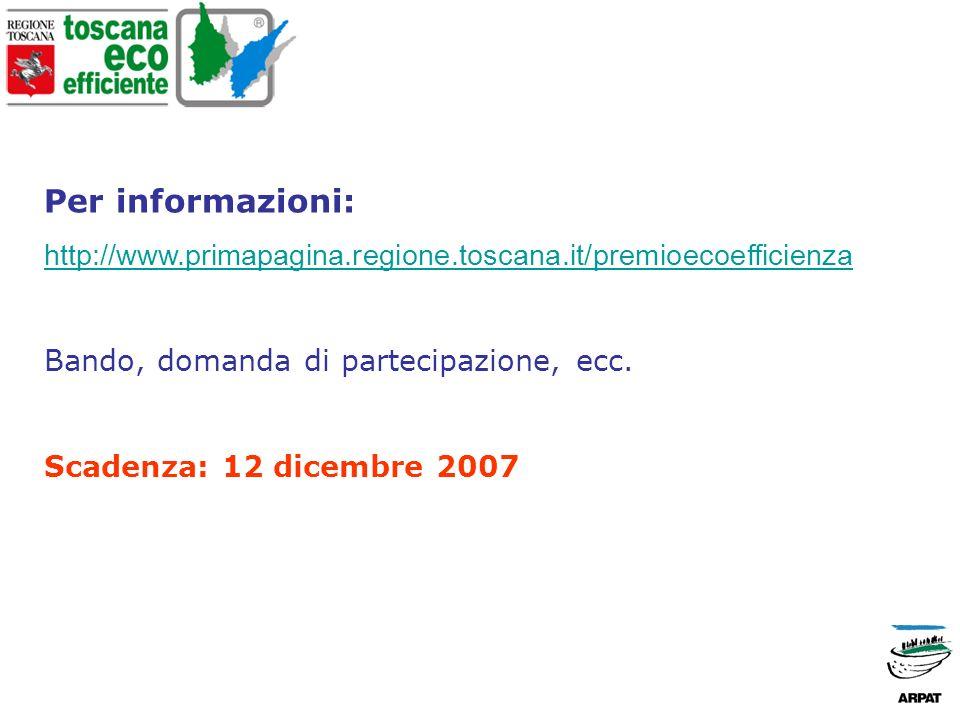 Per informazioni: http://www.primapagina.regione.toscana.it/premioecoefficienza Bando, domanda di partecipazione, ecc.