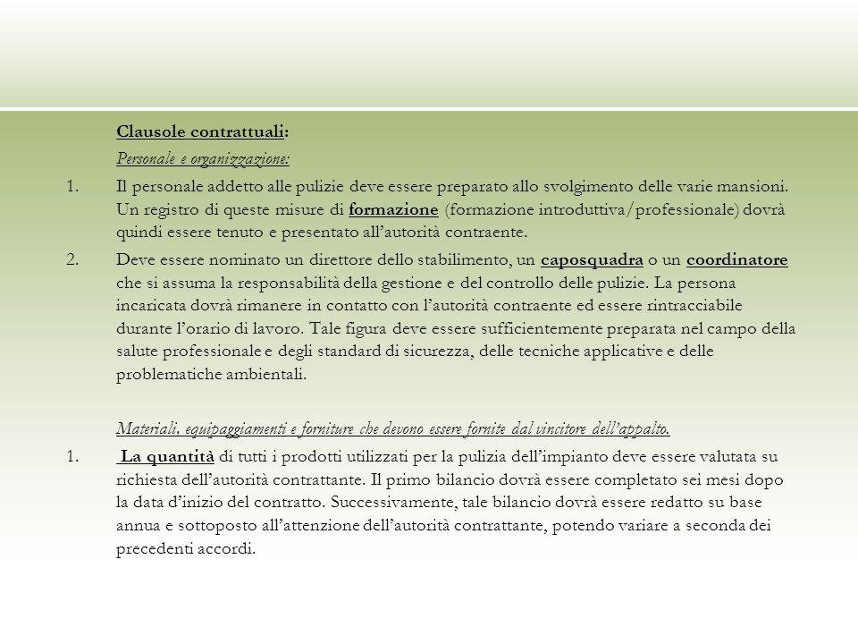 Clausole contrattuali: Personale e organizzazione: 1.Il personale addetto alle pulizie deve essere preparato allo svolgimento delle varie mansioni.