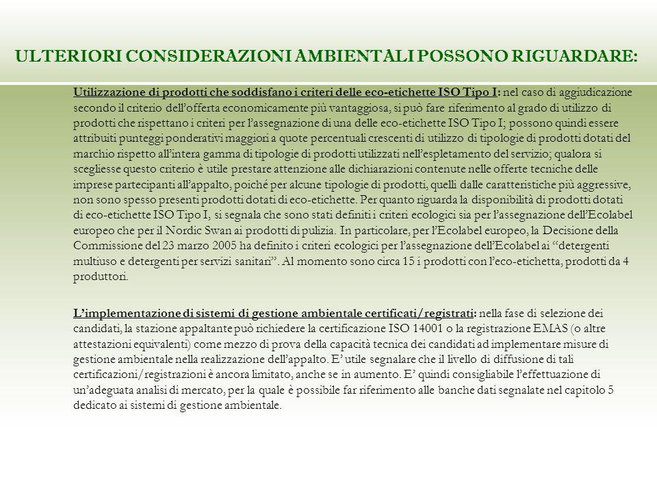 ULTERIORI CONSIDERAZIONI AMBIENTALI POSSONO RIGUARDARE : Utilizzazione di prodotti che soddisfano i criteri delle eco-etichette ISO Tipo I: nel caso d