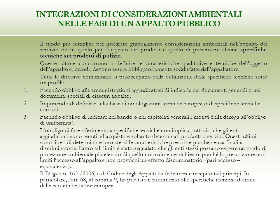 INTEGRAZIONI DI CONSIDERAZIONI AMBIENTALI NELLE FASI DI UN APPALTO PUBBLICO Il modo più semplice per integrare gradualmente considerazioni ambientali