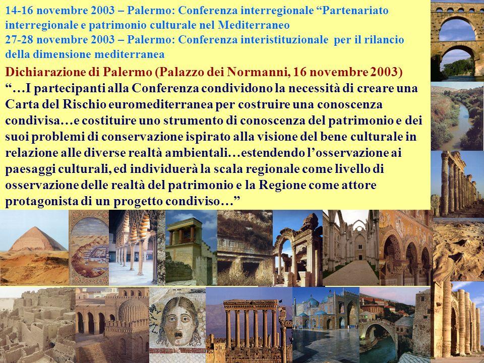 14-16 novembre 2003 – Palermo: Conferenza interregionale Partenariato interregionale e patrimonio culturale nel Mediterraneo 27-28 novembre 2003 – Pal