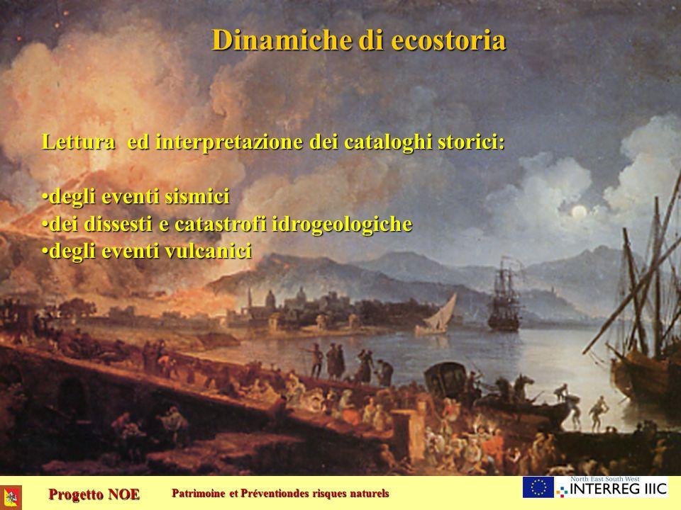 Progetto NOE Patrimoine et Préventiondes risques naturels Dinamiche di ecostoria Lettura ed interpretazione dei cataloghi storici: degli eventi sismic