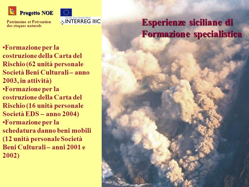 Progetto NOE Patrimoine et Prévention des risques naturels Esperienze siciliane di Formazione specialistica Formazione per la costruzione della Carta