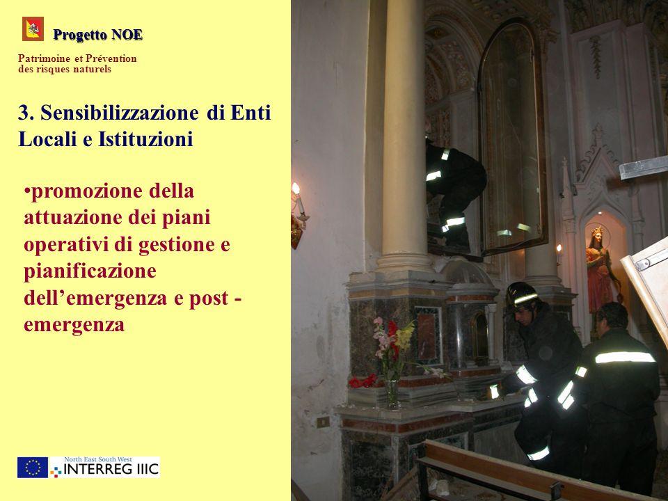 Progetto NOE Patrimoine et Prévention des risques naturels 3. Sensibilizzazione di Enti Locali e Istituzioni promozione della attuazione dei piani ope