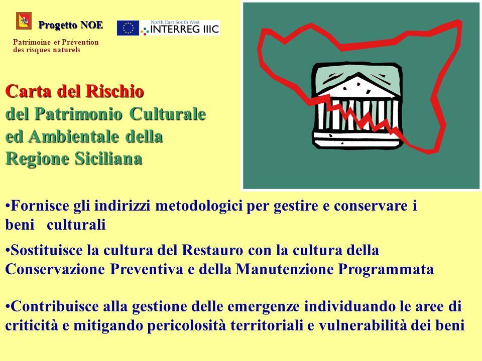 Progetto NOE Patrimoine et Prévention des risques naturels Carta del Rischio del Patrimonio Culturale ed Ambientale della Regione Siciliana Fornisce g