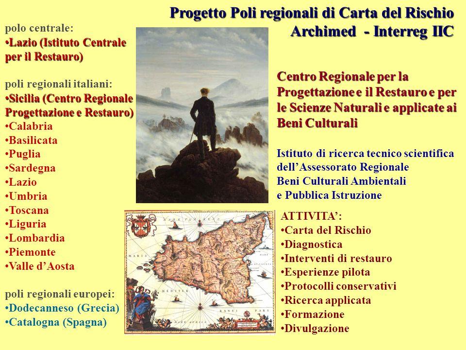 polo centrale: Lazio (Istituto Centrale per il Restauro)Lazio (Istituto Centrale per il Restauro) poli regionali italiani: Sicilia (Centro Regionale P