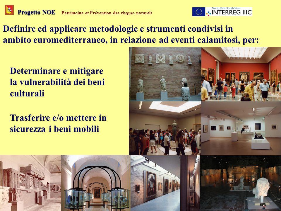 Progetto NOE Patrimoine et Prévention des risques naturels Definire ed applicare metodologie e strumenti condivisi in ambito euromediterraneo, in rela