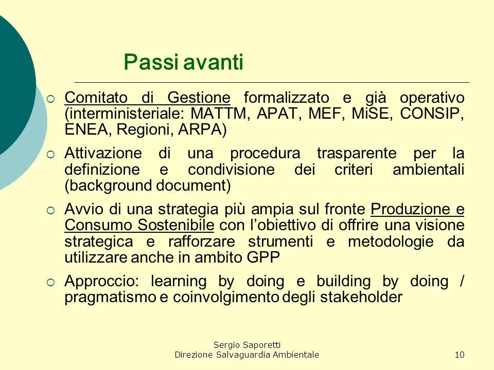 Sergio Saporetti Direzione Salvaguardia Ambientale10 Passi avanti Comitato di Gestione formalizzato e già operativo (interministeriale: MATTM, APAT, M