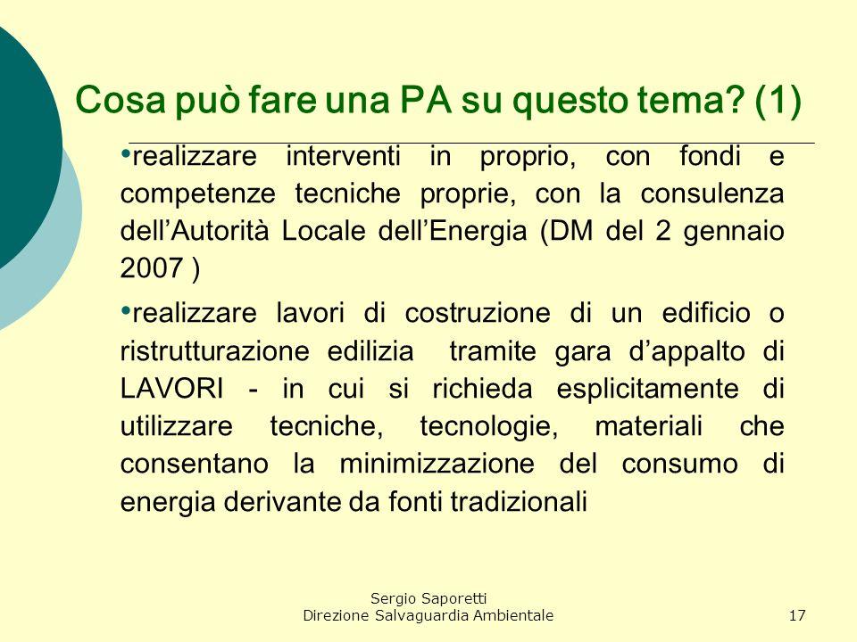 Sergio Saporetti Direzione Salvaguardia Ambientale17 Cosa può fare una PA su questo tema? (1) realizzare interventi in proprio, con fondi e competenze