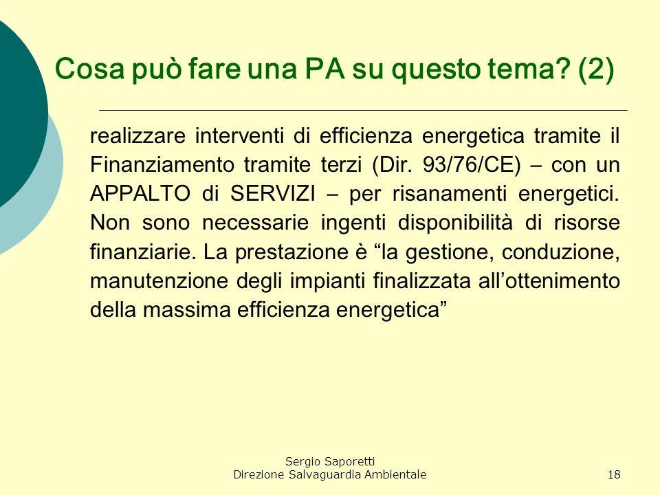 Sergio Saporetti Direzione Salvaguardia Ambientale18 Cosa può fare una PA su questo tema? (2) realizzare interventi di efficienza energetica tramite i