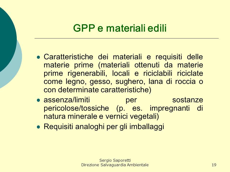 Sergio Saporetti Direzione Salvaguardia Ambientale19 GPP e materiali edili Caratteristiche dei materiali e requisiti delle materie prime (materiali ot