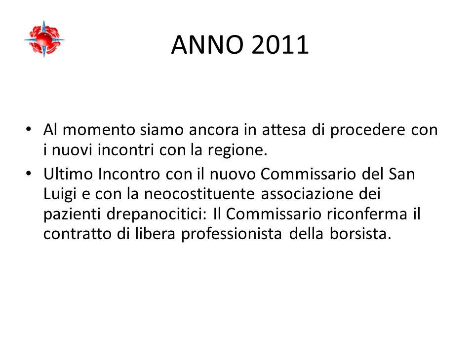ANNO 2011 Al momento siamo ancora in attesa di procedere con i nuovi incontri con la regione.