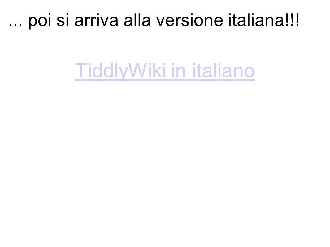 ... poi si arriva alla versione italiana!!! TiddlyWiki in italiano