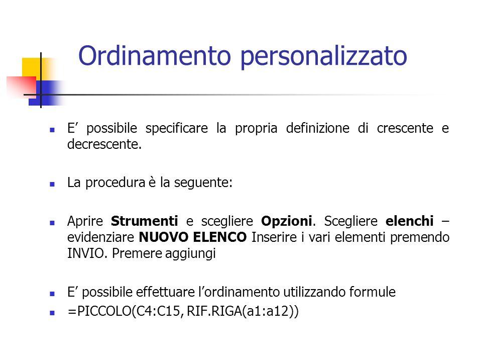 Ordinamento personalizzato E possibile specificare la propria definizione di crescente e decrescente.