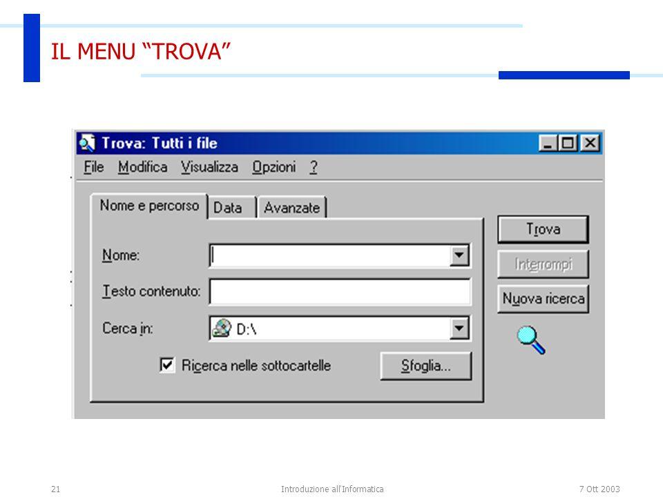 7 Ott 2003Introduzione all'Informatica21 IL MENU TROVA